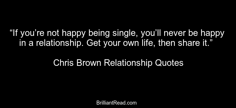 Chris Brown Quotes About Life: 36 Best Motivational Chris Brown Quotes On Life And Love