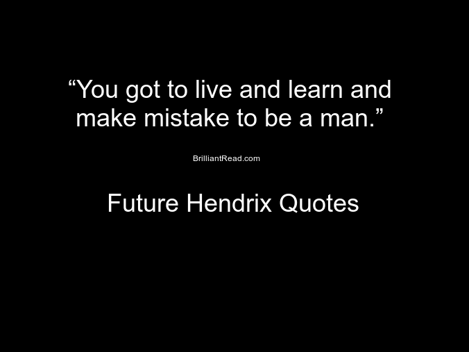 Top 15 Future Rapper Quotes On Life And Music Brilliant Read