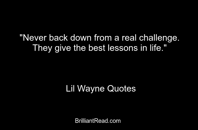 30 Best Funny Lil Wayne Quotes About Life And Love Brilliant Read