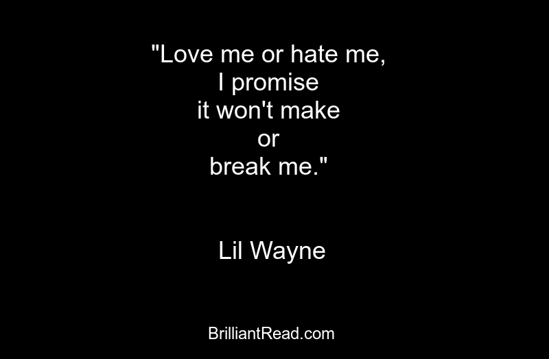 Lil Wayne Quotes about life and love motivational best