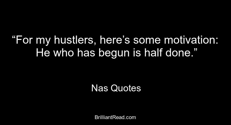 Nas Quotes on Hustling