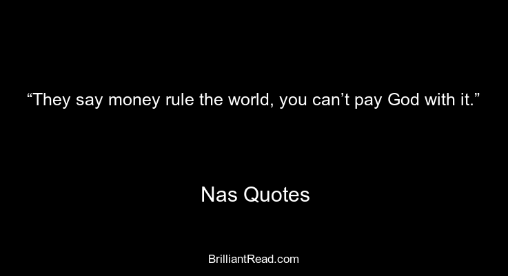 Nas Quotes on Money Success Music Fame