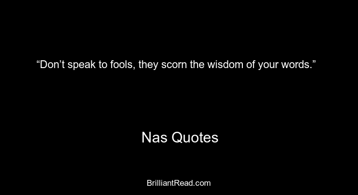 47 Best Nas Quotes On Love Life Success Music And Rap Brilliant