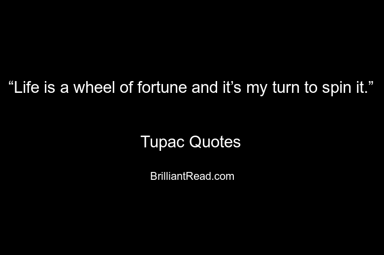 Quotes About Life And Death Entrancing 33 Best Tupac Quotes 2Pac About Love Life And Death  Brilliant
