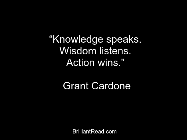 Grant Cardone quotes on hardwork knowledge action