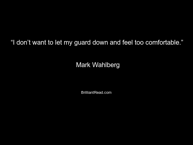 Mark Wahlberg Quotes on life love money acting success