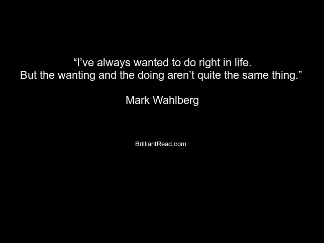 Mark Wahlberg Networth Quotes sayings thoughts