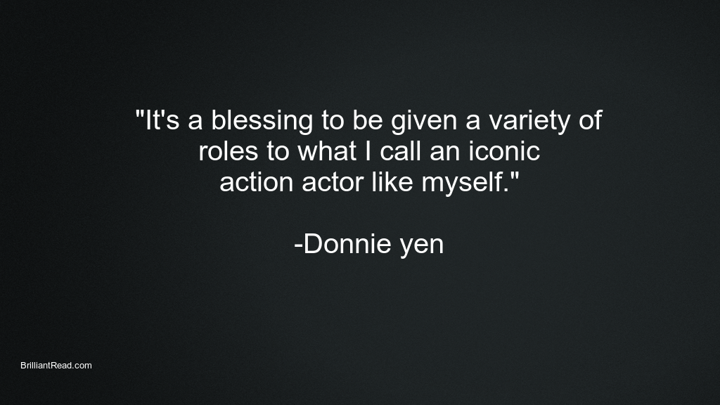 Donnie Yen Quotes love relationship money fame stardom
