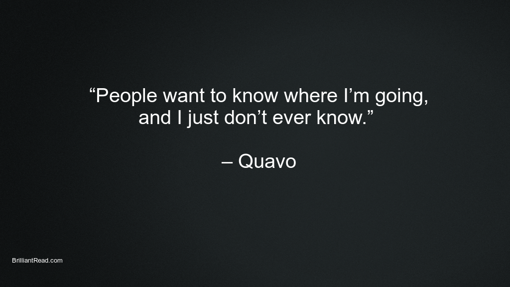 Quavo Networth Quotes and sayings