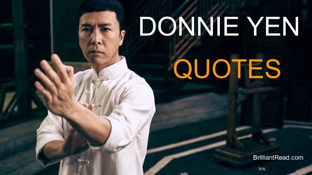 Donnie Yen Quotes thoughts sayings Neworth