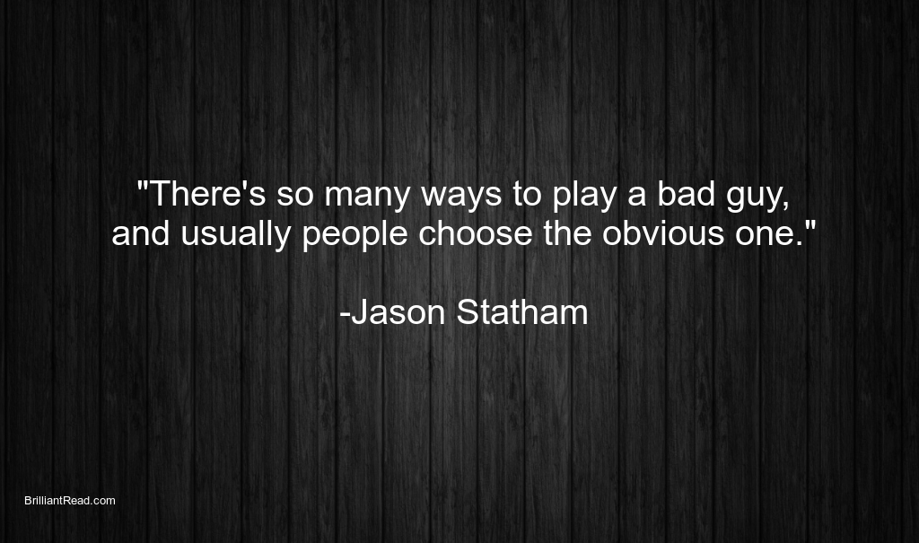 Jason Stathan Quotes on life love relationship success hardworking failure Networth