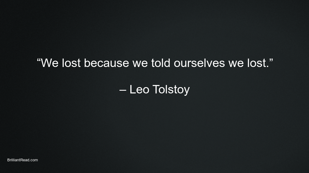 Leo Tolstoy Best Quotes on losing failure success thoughts