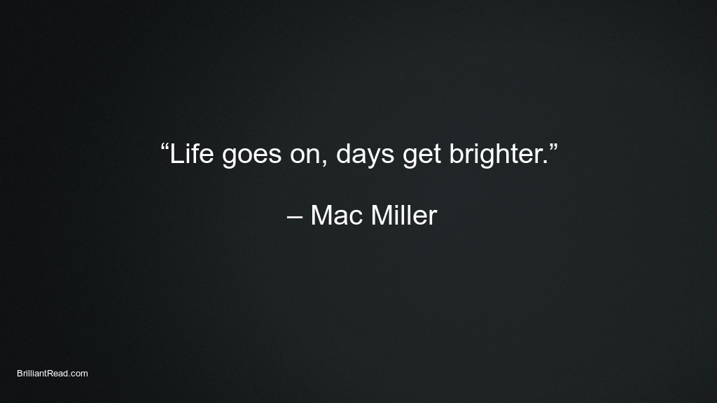 Mac Miller Quotes on Life