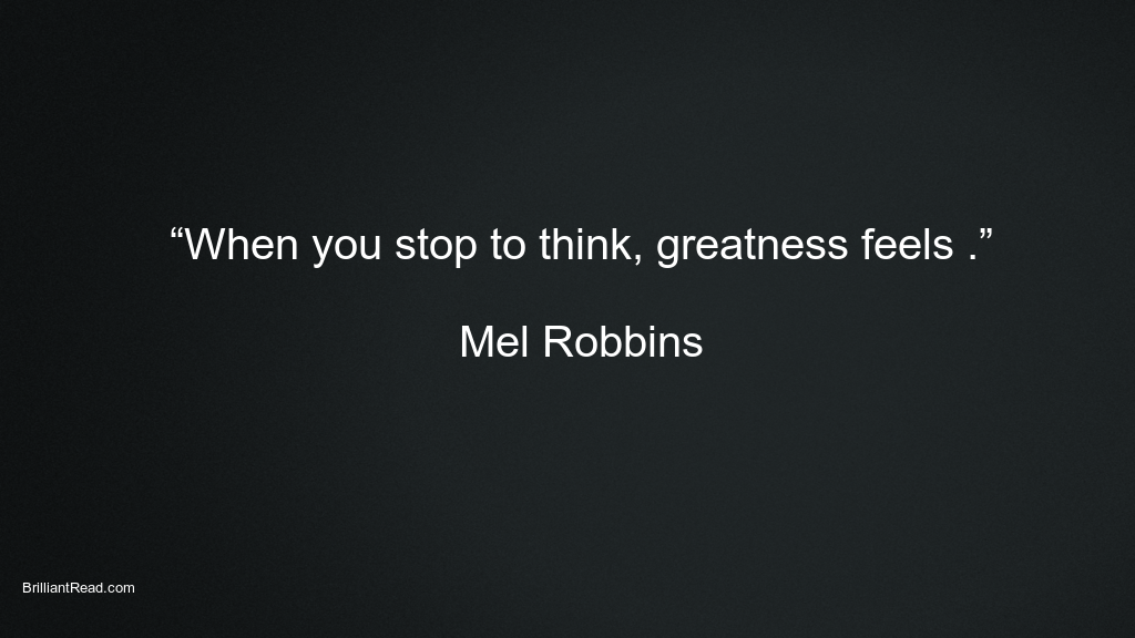 Mel Robbins Quotes thoughts lessons