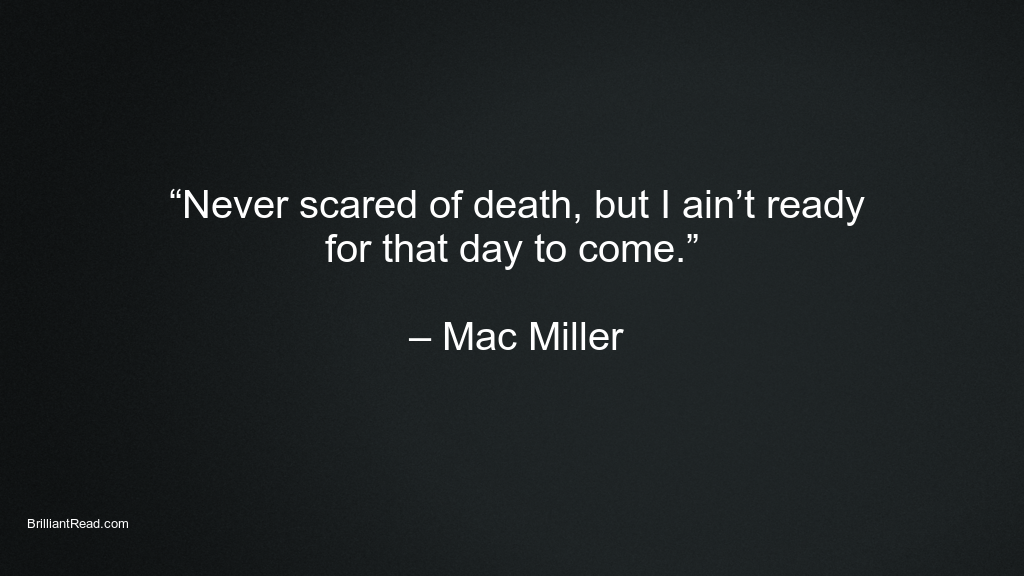Mac Miller Quotes on death