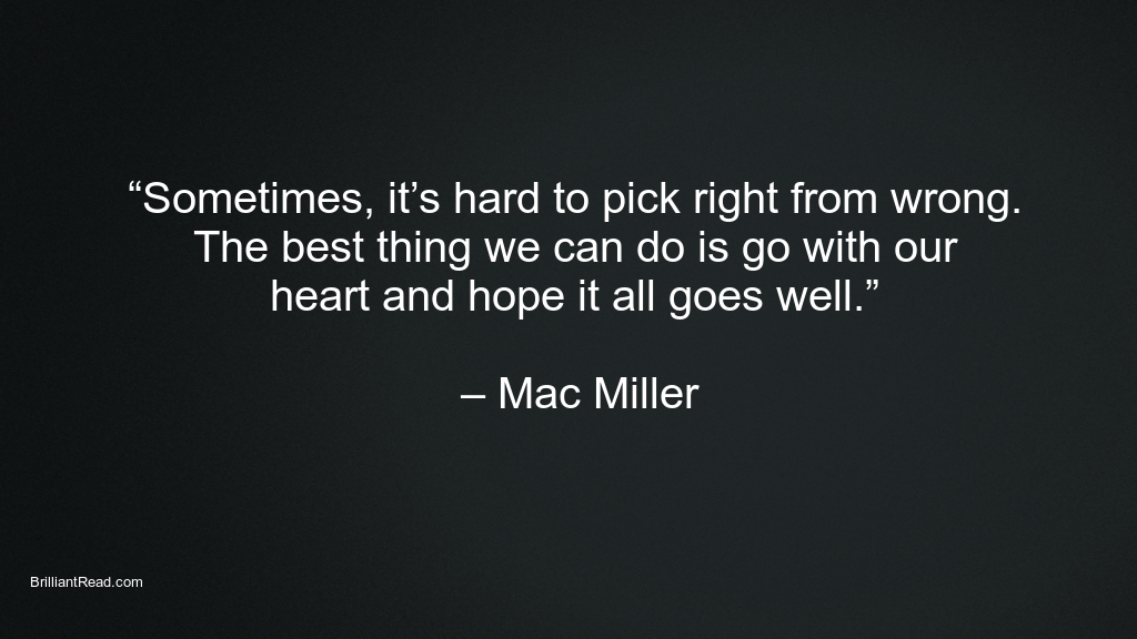 MacMiller Best Quotes
