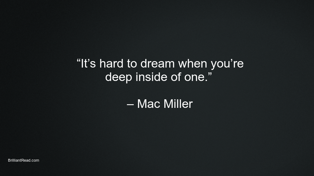 Mac Miller quotes on dreams
