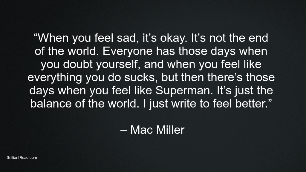 Mac miller quotes on life death sadness success