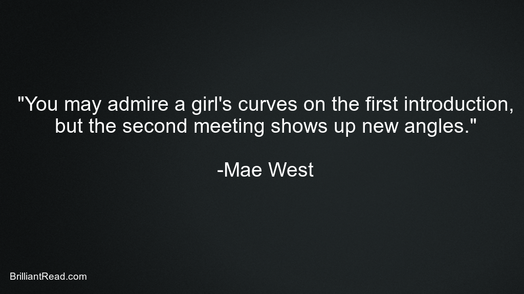 Mae West Quotes on curves