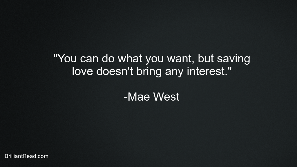 Mae West Best Quote