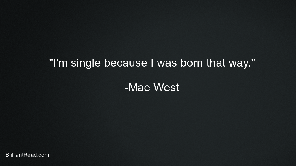West Quotes on Being Single