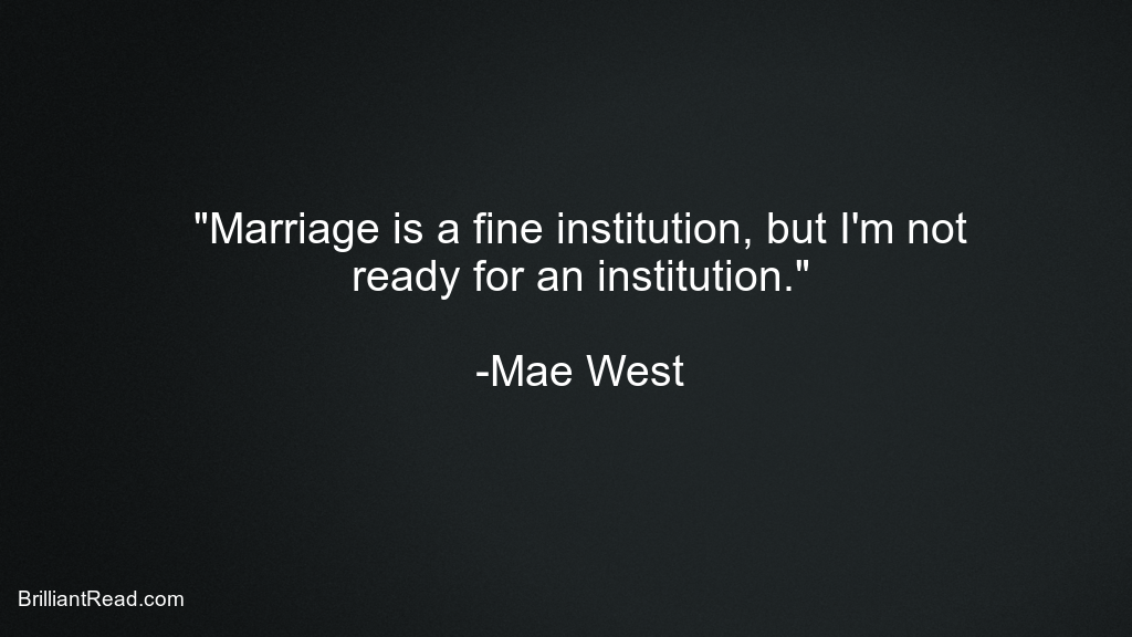 Mae West Quotes on Marriage