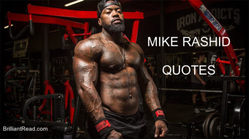 Mike Rashid Quotes life bodybuilding fitness