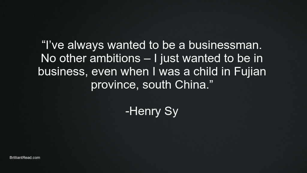 Henry Sy Best Quotes