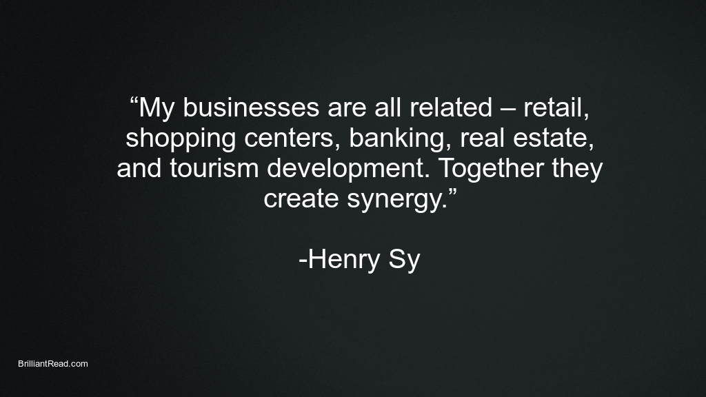 Best Quotes by Henry Sy