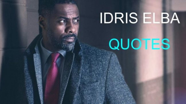 Best Idris Elba Quotes