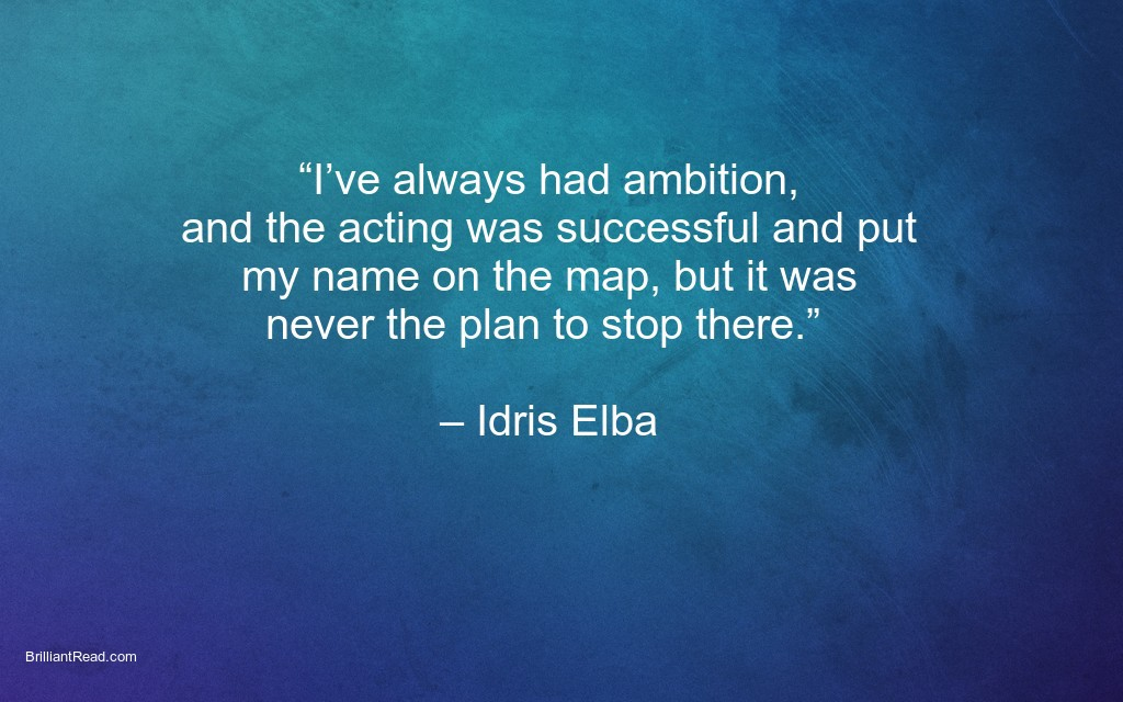 Successful quotes by Idris Elba