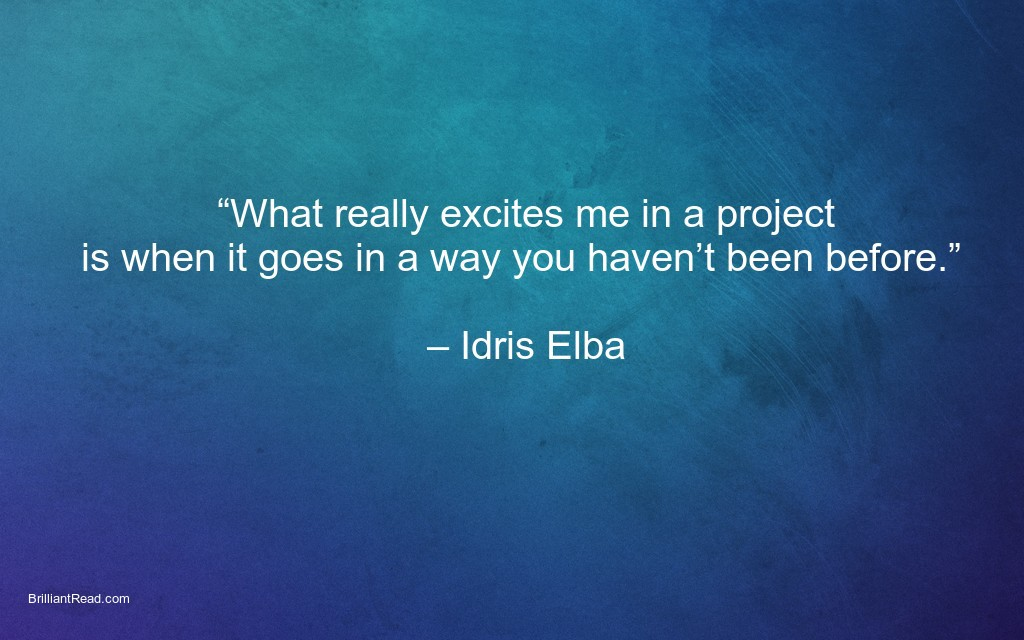 top inspiration quotes by Idris Elba