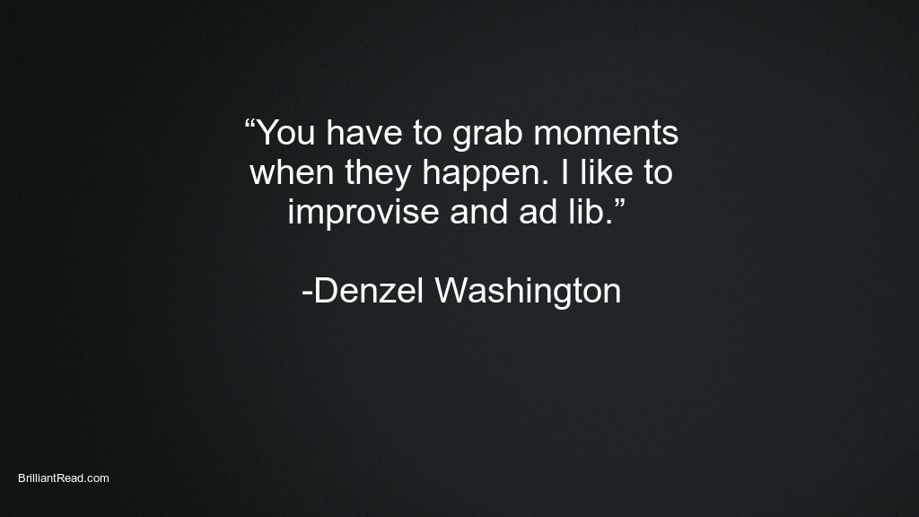Denzel Washington Best Inspiring Quotes