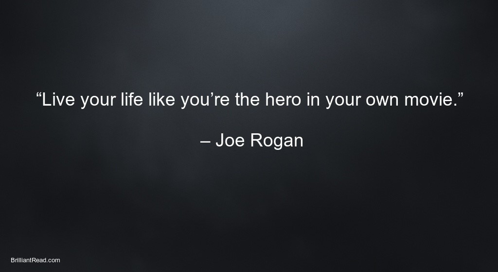 Best inspiring quotes by Joe Rogan