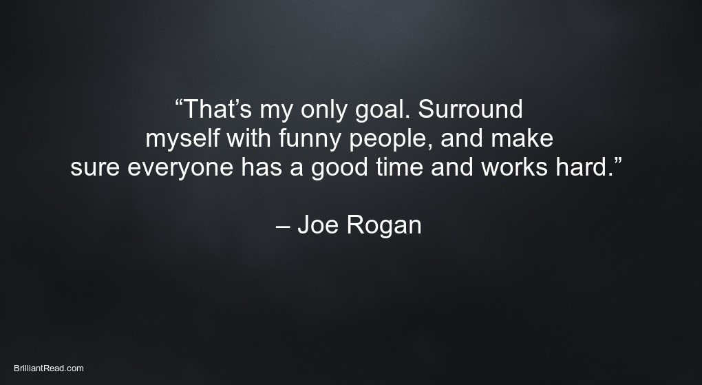 Motivation quotes by Joe Rogan