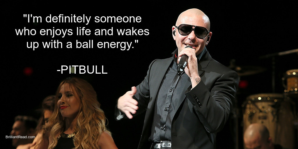 Pitbull most inspiring quotes