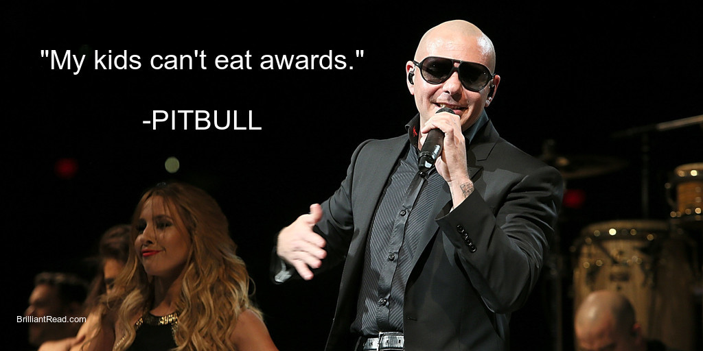 Best quotes for kids by Pitbull