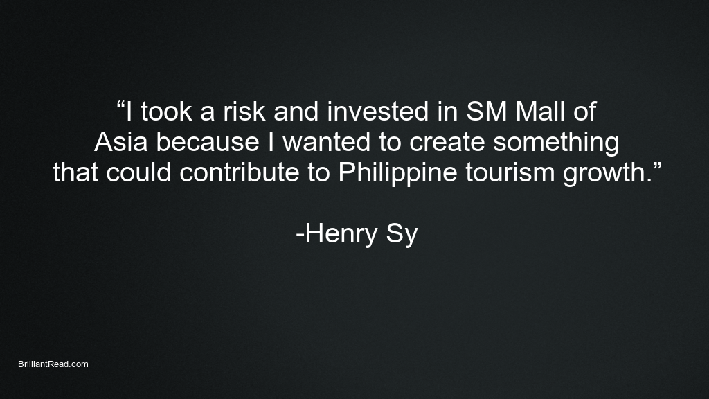 Best Quotes for Business Magnate by Henry Sy