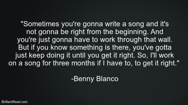 Benny Blanco Quotes on life