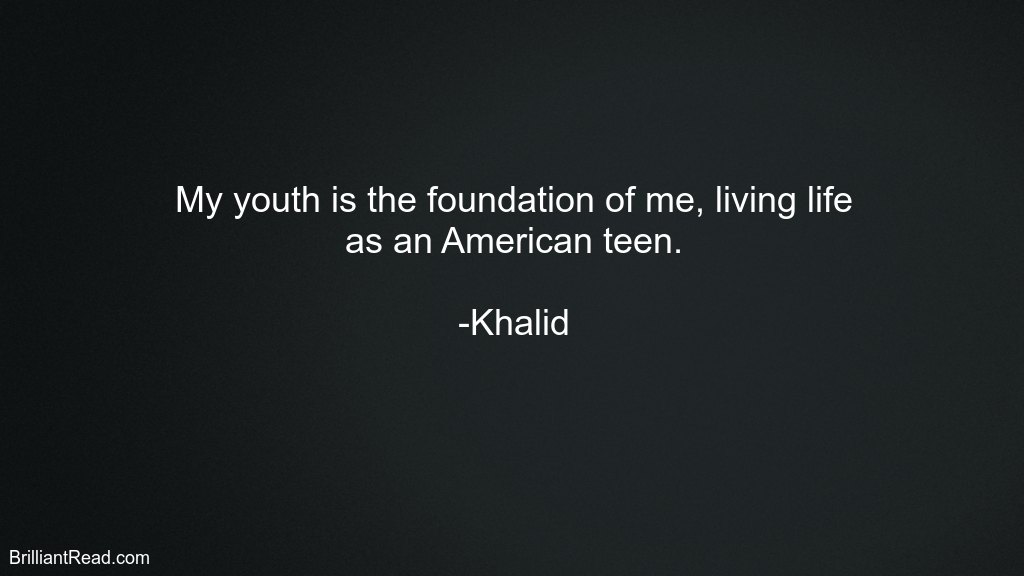 Top Khalid Quotes