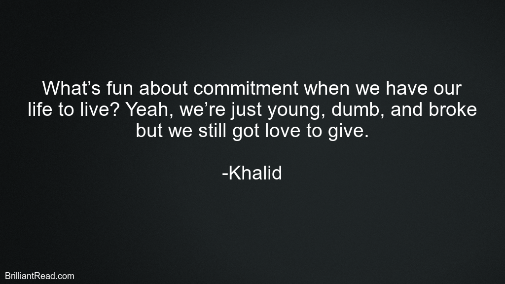 Khalid Best Quotes