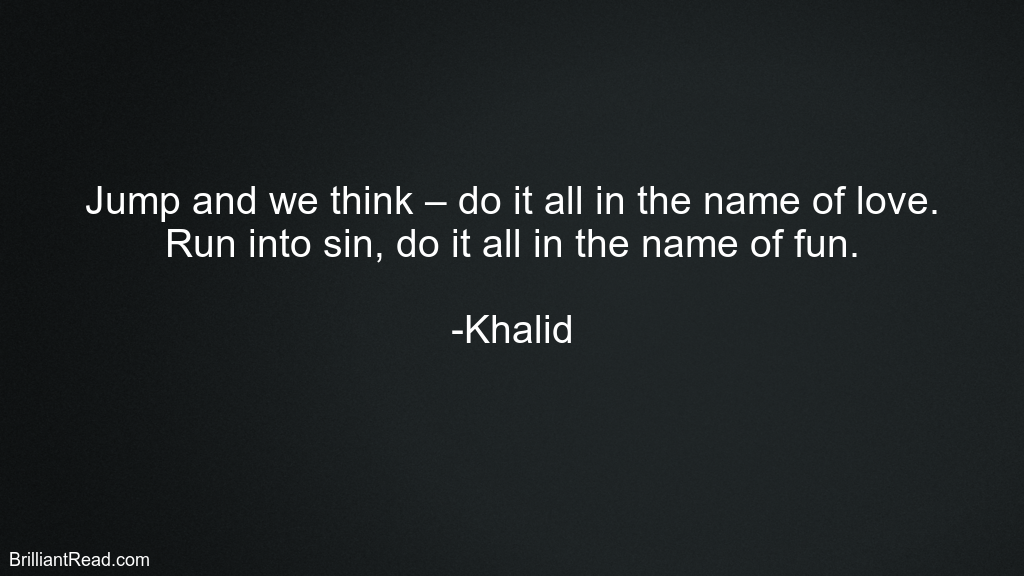 Khalid Top Best Quotes