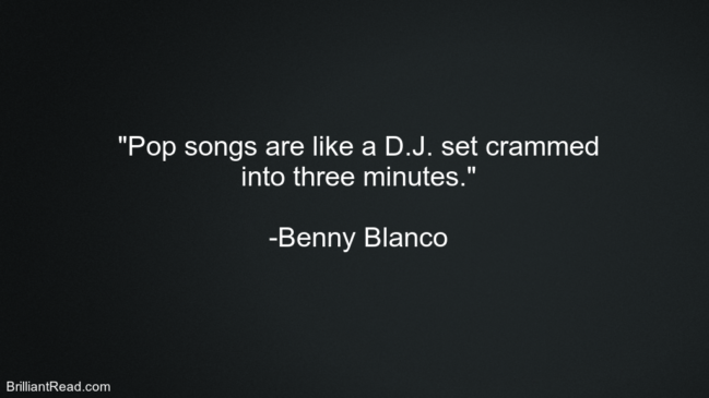 Best Quotes by Benny Blanco