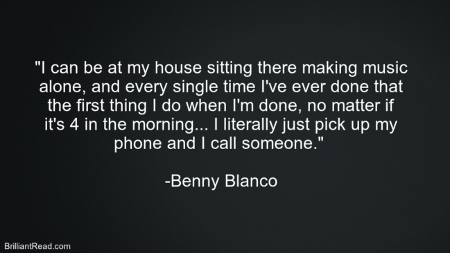 Benny Blanco success quotes