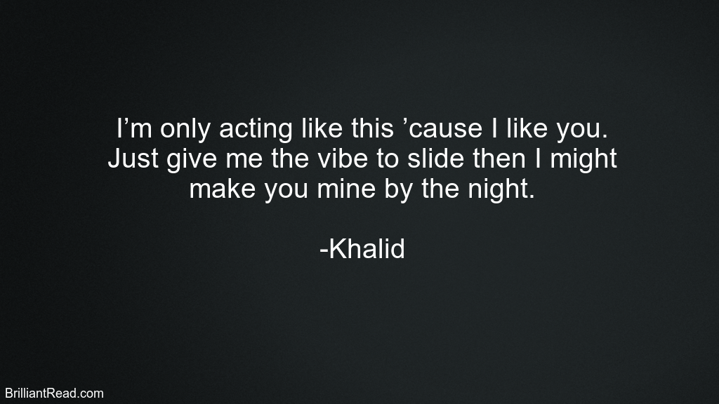 Khalid Top Quotes