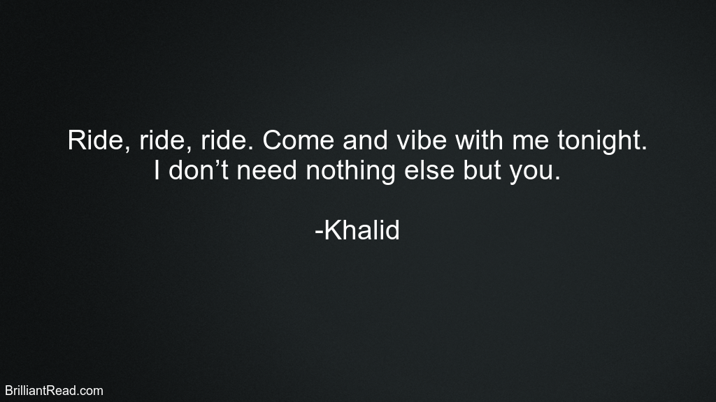 Motivation Khalid Quotes