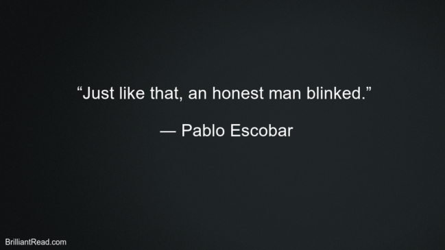 Pablo Escobar Life Best Thoughts