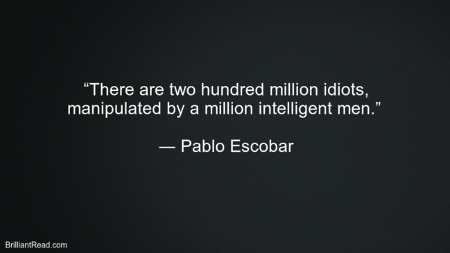 Life Best Quotes By Pablo Escobar