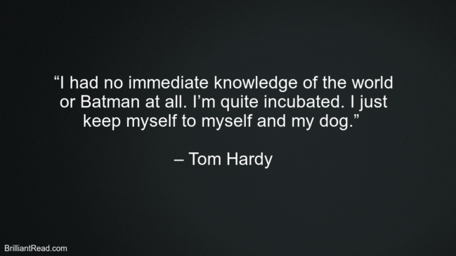 Tom Hardy Best Motivational Quots
