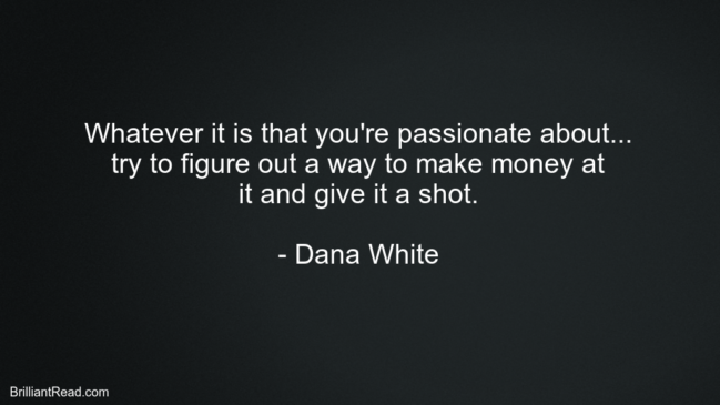 Dana White Quotes For Hustlers